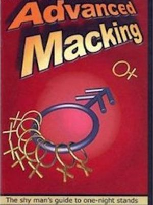 Advanced Macking (Flirting, Seducing) Course – eBooks