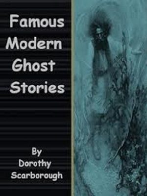 Famous Modern Ghost Stories – 15 eBooks in 1