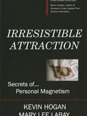 Irresistible Attraction – Secrets of Personal Magnetism – eBook