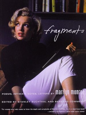 Marilyn Monroe's – Fragments. (Poems, Intimate Notes, Letters) –