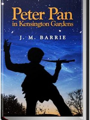 Peter Pan in Kensington Gardens – eBook