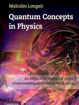 Quantum Concepts in Physics – Understanding of Quantum Mechanics