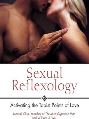 Sexual Reflexology Activating the Taoist Points of Love – eBook