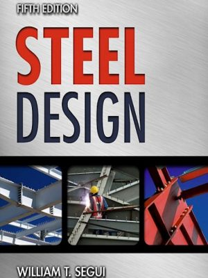 Steel Design, 5th Ed. By William Segui – eBook