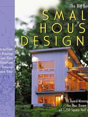 The Big Book of Small House Designs (all max 381 m2) eBook
