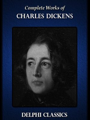 The Complete Illustrated Works of Charles Dickens – 15 eBooks