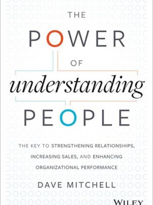 The Power of Understanding People By Dave Mitchell – eBook