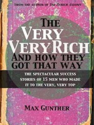 The Very, Very Rich and How They Got That Way – eBook