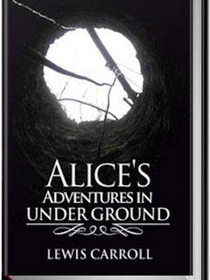 Alice's Adventures Underground – eBook