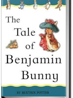 The Tale of Benjamin Bunny – Beatrix Potter – eBook