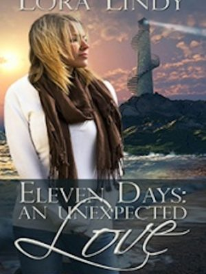 Eleven Days: An Unexpected Love (Days Trilogy Book 1) – Lora Lindy – eBook