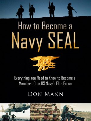 How to Become a Navy SEAL – Don Mann – eBook