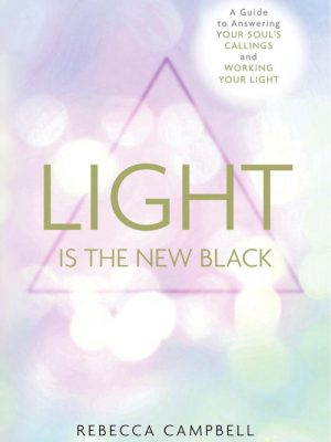 Light Is the New Black – Rebecca Campbell – eBook