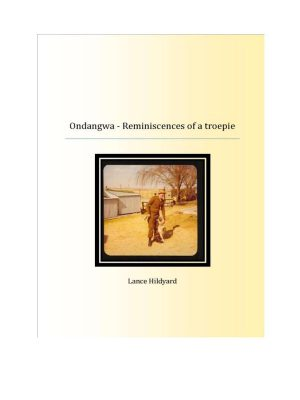 Ondangwa – Reminiscenses of a troepie – Lance Hildyard – eBook