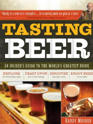 Tasting Beer – An Insider's Guide to the World's Greatest Drink –  Randy Mosher – eBook