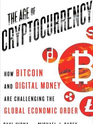 The Age of Cryptocurrency – Paul Vigna – eBook