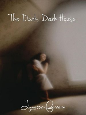 The Dark, Dark House – Lynette Ferreira – eBook