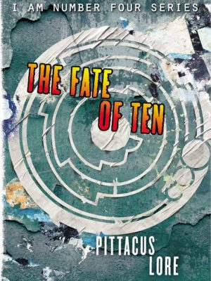 The Fate of Ten – Pittacus Lore – eBook