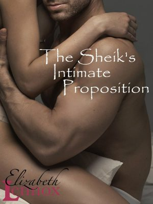 The Sheiks Intimate Proposition – Elizabeth Lennox – eBook