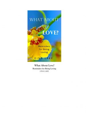 What About Love – Reminders for Being Loving – Gina Lake – eBook