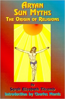 Aryan Sun Myths – The Origin of Religion – Sarah Elizabeth Titcomb – eBook