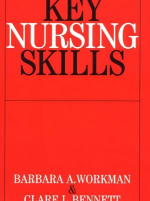 Key Nursing Skills – Clare L. Bennett – eBook