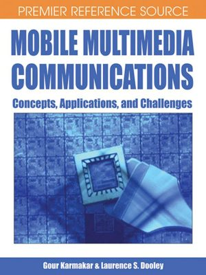 Mobile Multimedia Communications – Concepts, Applications and Challenges – Gour Karmakar – eBook