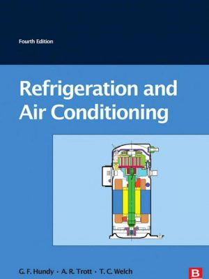 Refrigeration and Air-Conditioning 4th Edition – G. F. Hundy – eBook