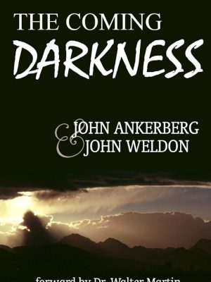 The Coming Darkness – John Ankerberg – eBook