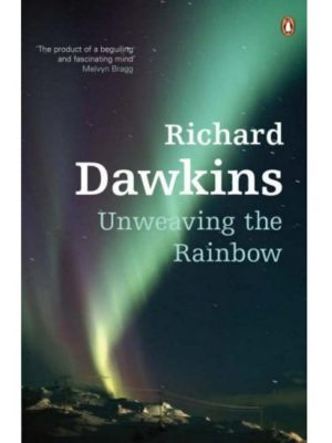 Unweaving The Rainbow – Richard Dawkins – eBook