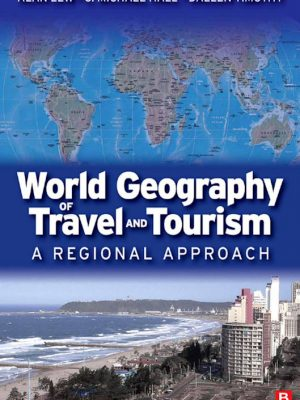 World Geography of Travel and Tourism – A Regional Approach – Alan Lew – eBook