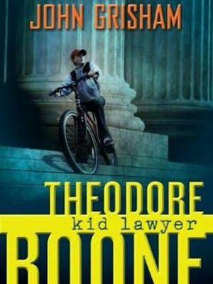 John Grisham – Theodore Boone 1 – Kid Lawyer